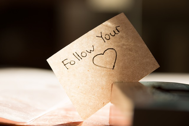 Reminder to follow your heart